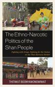 The Ethno-Narcotic Politics of the Shan People