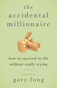 The Accidental Millionaire: How to Succeed in Life Without Really Trying