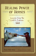 Healing Power of Horses: Lessons from the Lakota Indians