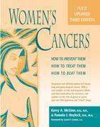 Women's Cancers: How to Prevent Them, How to Treat Them, How to Beat Them