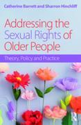 Addressing the Sexual Rights of Older People: Theory, Policy and Practice