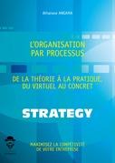 L'Organisation par processus : de la théorie à la pratique, du virtuel au concret