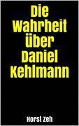 Die Wahrheit über Daniel Kehlmann