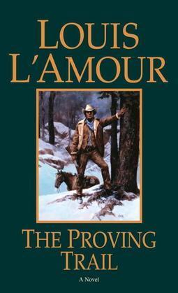 The Proving Trail: A Novel