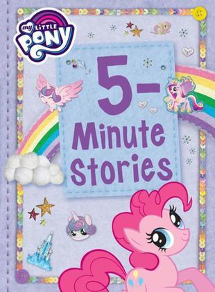 My Little Pony: 5-Minute Stories