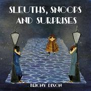 Sleuths, Snoops and Surprises
