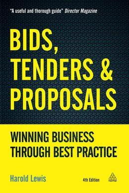 Bids, Tenders and Proposals: Winning Business Through Best Practice