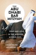 The Abu Dhabi Bar Mitzvah: Fear and Love in the Modern Middle East