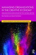 Managing Organizations in the Creative Economy: Organizational Behaviour for the Cultural Sector