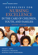 Guidelines for Nursing Excellence in the Care of Children, Youth, and Families, Second Edition