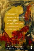 Recovery, Meaning-Making, and Severe Mental Illness: A Comprehensive Guide to Metacognitive Reflection and Insight Therapy