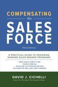 Compensating the Sales Force, Third Edition: A Practical Guide to Designing Winning Sales Reward Programs