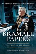 The Bramall Papers: Reflections in War and Peace
