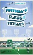Football's Flaws & Foibles