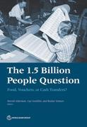 The 1.5 Billion People Question: Food, Vouchers, or Cash Transfers?