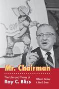 Mr. Chairman: The Life and Times of Ray C. Bliss
