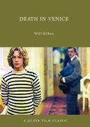 Death in Venice: A Queer Film Classic