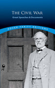 The Civil War: Great Speeches and Documents