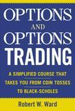 Options and Options Trading: A Simplified Course That Takes You from Coin Tosses to Black-Scholes