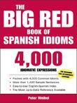 The Big Red Book of Spanish Idioms : 4,000 Idiomatic Expressions