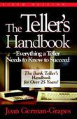 The Teller's Handbook: Everything a Teller Needs to Know to Succeed