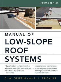 Manual of Low-Slope Roof Systems : Fourth Edition