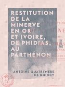 Restitution de la Minerve en or et ivoire, de Phidias, au Parthénon