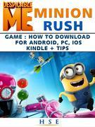 Despicable Me Minion Rush Game How to Download for Android, PC, IOS Kindle Tips
