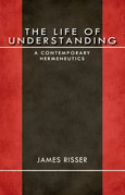 The Life of Understanding: A Contemporary Hermeneutics