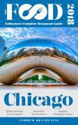 CHICAGO – 2018 – The Food Enthusiast's Complete Restaurant Guide