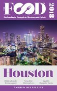HOUSTON – 2018 – The Food Enthusiast's Complete Restaurant Guide