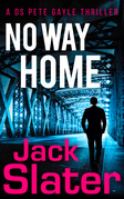 No Way Home (DS Peter Gayle thriller series, Book 3)