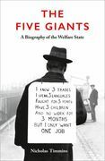 The Five Giants [New Edition]: A Biography of the Welfare State