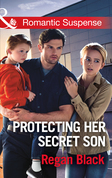 Protecting Her Secret Son (Mills & Boon Romantic Suspense) (Escape Club Heroes, Book 3)