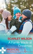A Family Made At Christmas (Mills & Boon Medical)