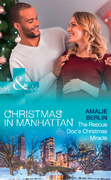 The Rescue Doc's Christmas Miracle (Mills & Boon Medical) (Christmas in Manhattan, Book 4)