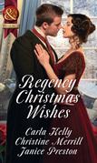 Regency Christmas Wishes: Captain Grey's Christmas Proposal / Her Christmas Temptation / Awakening His Sleeping Beauty (Mills & Boon Historical)