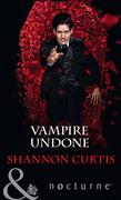 Vampire Undone (Mills & Boon Nocturne)
