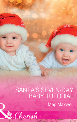Santa's Seven-Day Baby Tutorial (Mills & Boon Cherish) (Hurley's Homestyle Kitchen, Book 6)