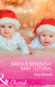 Santa's Seven-Day Baby Tutorial (Mills & Boon Cherish) (Hurley's Homestyle Kitchen, Book 6)