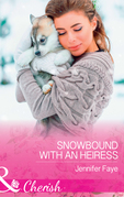 Snowbound With An Heiress (Mills & Boon Cherish)