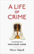 A Life of Crime: The Memoirs of a High Court Judge