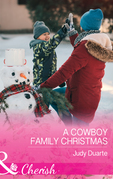 A Cowboy Family Christmas (Mills & Boon Cherish) (Rocking Chair Rodeo, Book 3)