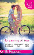 Dreaming Of You: Bachelor Dad on Her Doorstep / Outback Bachelor / The Hometown Hero Returns (Mills & Boon By Request)