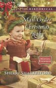 Mail-Order Christmas Baby (Mills & Boon Love Inspired Historical) (Montana Courtships, Book 1)