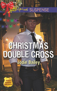 Christmas Double Cross (Mills & Boon Love Inspired Suspense) (Texas Ranger Holidays, Book 2)