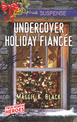 Undercover Holiday Fiancée (Mills & Boon Love Inspired Suspense) (True North Heroes, Book 1)