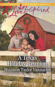 A Texas Holiday Reunion (Mills & Boon Love Inspired) (Texas Cowboys, Book 3)