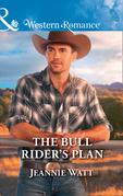 The Bull Rider's Plan (Mills & Boon Western Romance) (Montana Bull Riders, Book 4)