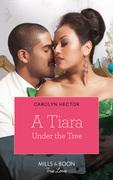 A Tiara Under The Tree (Mills & Boon Kimani) (Once Upon a Tiara, Book 4)